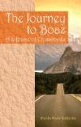 The Journey to Boaz: A Lifetime of Crossroads - Sutherlin, Wanda Marie