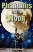 Phantoms of the Moon - Ciardi, Michael