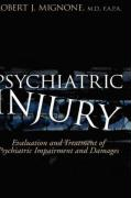 Psychiatric Injury: Evaluation and Treatment of Psychiatric Impairment and Damages - Mignone MD Fapa, Robert J.