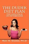 The Dudek Diet Plan: The Language of Metabolism - Dudek, Ronald W.