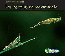 Los Insectos En Movimiento (Bugs on the Move) - Guillain, Charlotte