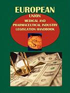 Eu Medical and Pharmaceutical Industry Legislation Handbook. Vol. 4 Legislation on Medical Devices... - Ibp Usa, Usa