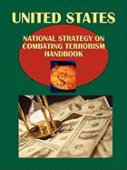 Us National Strategy on Combating Terrorism Handbook - Ibp Usa, Usa