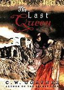 The Last Queen - Gortner, C. W.