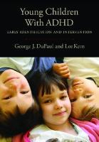 Young Children with ADHD: Early Identification and Intervention - DuPaul, George J.; Kern, Lee