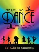 Teaching Dance: The Spectrum of Styles - Gibbons, Elizabeth