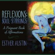 Reflexions: Soul Stirrings: A Poignant Book of Affirmations - Austin, Esther