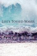Life's Tossed Waves - Kumar, Rev Paul