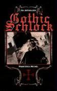 Gothic Schlock: An Anthology - Michel, Francesca
