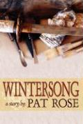 Wintersong: A Story by - Rose, Pat