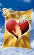 Touch the Heart: Spiritually Inspired Poetry By: - Pierre, Michelle