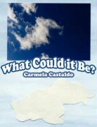 What Could It Be? - Castaldo, Carmela