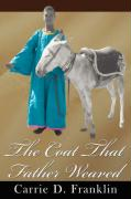 The Coat That Father Weaved - Franklin, Carrie D.