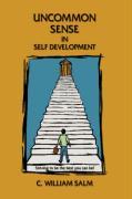 Uncommon Sense in Self Development - Salm, C. William
