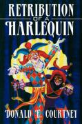 Retribution of a Harlequin - Courtney, Donald E.