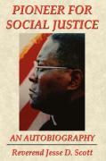 Pioneer for Social Justice - Scott, Reverend Jesse D.
