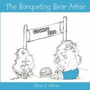 The Banqueting Bear Affair - Hilmer, Ethel A.