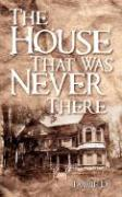 The House That Was Never There - Tammie D. , D.