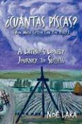 Cuantas Piscas?: A Latino's Lonely Journey to Success - Lara, Noe