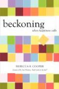 Beckoning: When Happiness Calls - Cooper, Rebecca B.