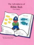 Bible Bob Goes Fishing - Kozey, Jeanetta Varney