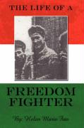 The Life of a Freedom Fighter - Fias, Helen Marie