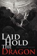 Laid Hold the Dragon - Shury, Richard