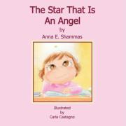 The Star That Is an Angel - Shammas, Anna E.