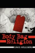 Body Bag Religion - Williams, Greg