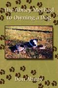 The Abney Method to Owning a Dog - Don Abney, Abney