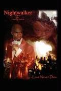 Nightwalker: Love Never Dies - Bullock, Charles E.