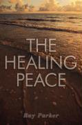 The Healing Peace - Parker, Ray