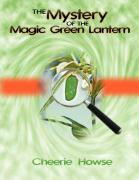 The Mystery of the Magic Green Lantern - Howse, Cheerie