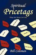 Spiritual Pricetags: Things That Money Can't Buy - Coleman, Bill