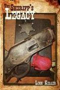 The Sheriff's Legacy - Keller, Linn