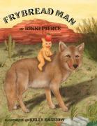 Fry Bread Man - Pierce, Rikki