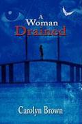 A Woman Drained - Brown, Carolyn