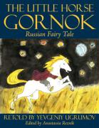The Little Horse Gornok: Russian Fairy Tale