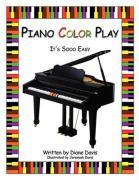 Piano Color Play: It's Sooo Easy - Davis, Diane; Davis, Jeremiah