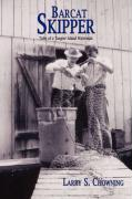 Barcat Skipper: Tales of a Tangier Island Waterman - Chowning, Larry S.