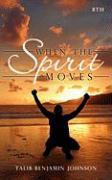 When the Spirit Moves - Talib; Johnson 8th, Benjamin