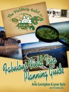 Fabulous Field Trip Planning Guide - Cunningham, Anna; Taylor, Lynne