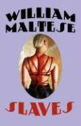 Slaves - Maltese, William