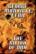 The Rajah of Dah - Fenn, George Manville