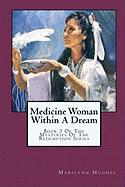 Medicine Woman Within a Dream - Hughes, Marilynn