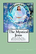 The Mystical Jesus - Hughes, Marilynn