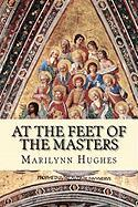 At the Feet of the Masters - Hughes, Marilynn