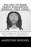 The Out-Of-Body Travel Foundation Journal: Issue Three - Hughes, Marilynn