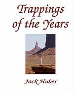 Trappings of the Years - Huber, Jack