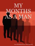 My Months as a Man - Ward, Poet Laureate Jean Elizabeth